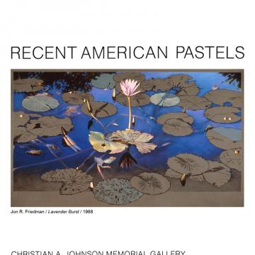 Recent American Pastels, exhibition catalogue, Middlebury College, 1988
